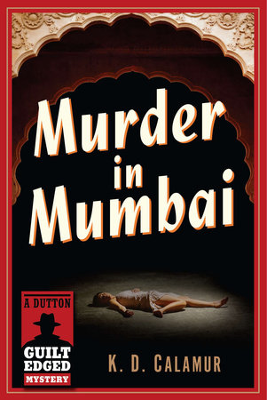 Murder in Mumbai by K. D. Calamur