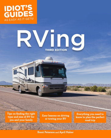 The Complete Idiot's Guide to RVing, 3rd Edition by Brent Peterson