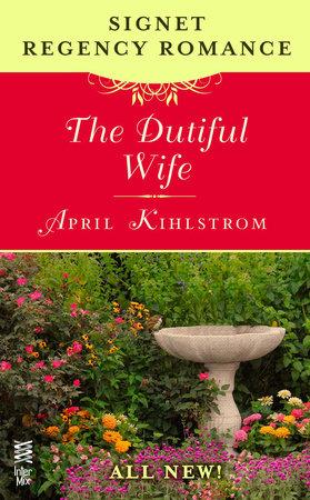 The Dutiful Wife by April Kihlstrom