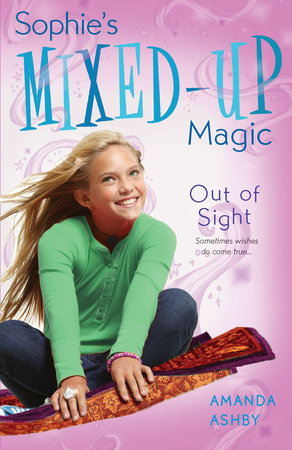 Sophie's Mixed-Up Magic: Out of Sight by Amanda Ashby