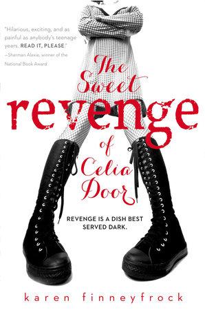 The Sweet Revenge of Celia Door by Karen Finneyfrock