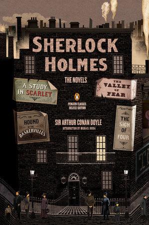 Sherlock Holmes: The Novels by Sir Arthur Conan Doyle