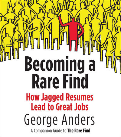 Becoming a Rare Find by George Anders