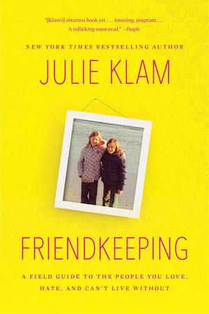Friendkeeping by Julie Klam