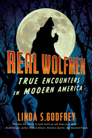 Real Wolfmen by Linda S. Godfrey