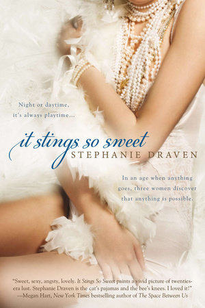 It Stings So Sweet by Stephanie Draven
