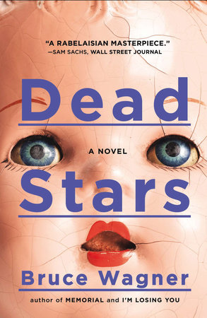 Dead Stars by Bruce Wagner