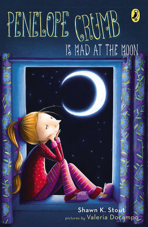 Penelope Crumb Is Mad at the Moon by Shawn K. Stout; Illustrated by Valeria Docampo
