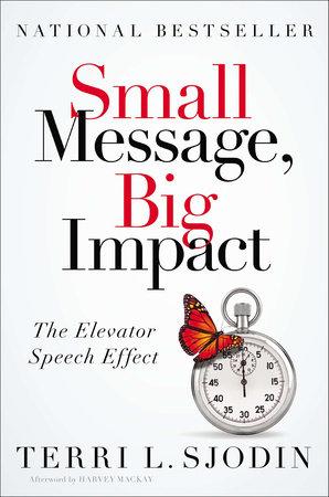Small Message, Big Impact by Terri L. Sjodin