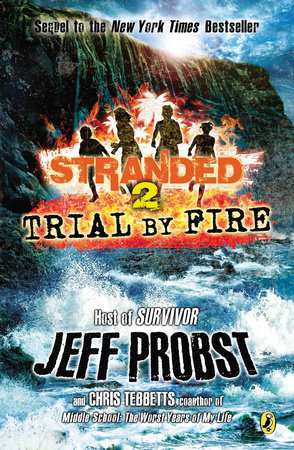 Trial by Fire by Jeff Probst and Christopher Tebbetts