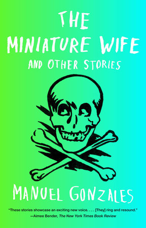 The Miniature Wife by Manuel Gonzales