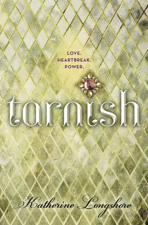 Tarnish by Katherine Longshore