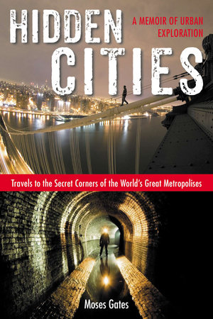 Hidden Cities by Moses Gates