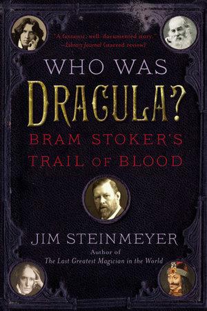 Who Was Dracula? by Jim Steinmeyer