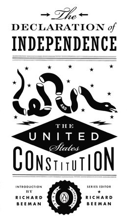 The Declaration of Independence and the United States Constitution by