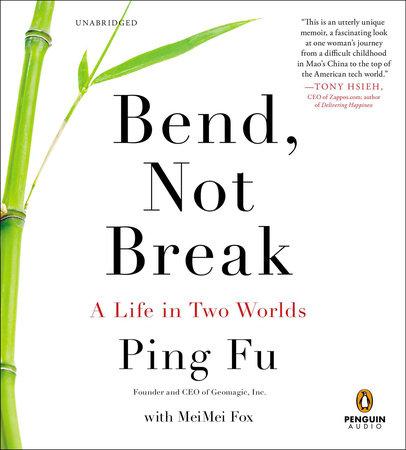 Bend, Not Break by Ping Fu and MeiMei Fo