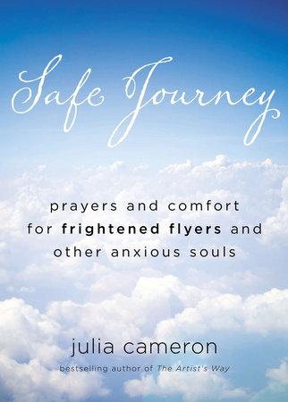Safe Journey by Julia Cameron