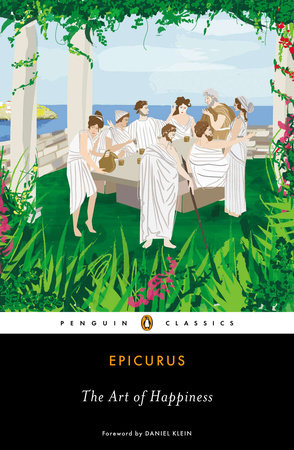 The Art of Happiness by Epicurus