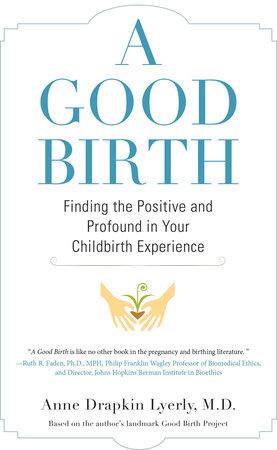 A Good Birth by Anne Lyerly
