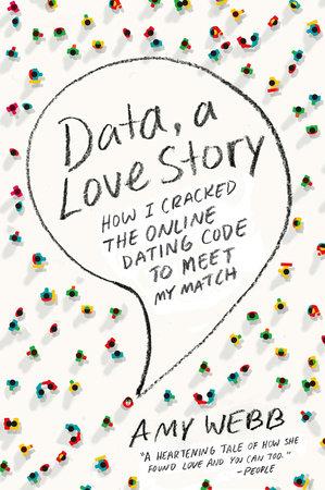 Data, A Love Story by Amy Webb