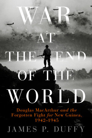 War At The End Of The World By James P Duffy Penguinrandomhouse