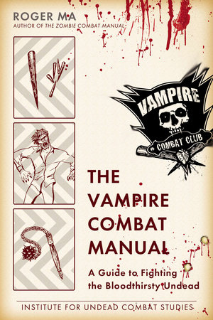 The Vampire Combat Manual by Roger Ma