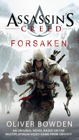 Assassin's Creed: Forsaken by Oliver Bowden