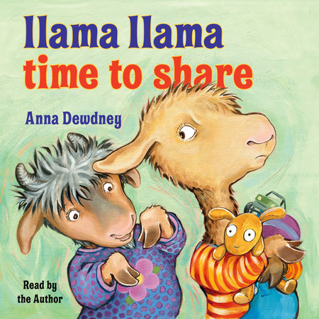 Llama Llama Time to Share by Anna Dewdney