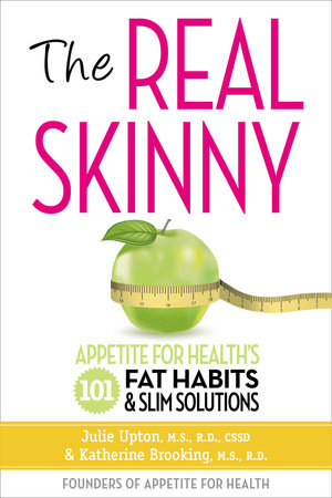 The Real Skinny by Julie Upton and Katherine Brooking