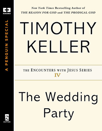 The Wedding Party by Timothy Keller
