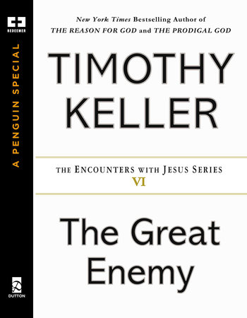 The Great Enemy by Timothy Keller