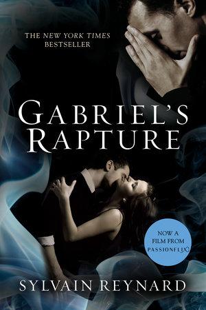 Gabriel's Rapture by Sylvain Reynard