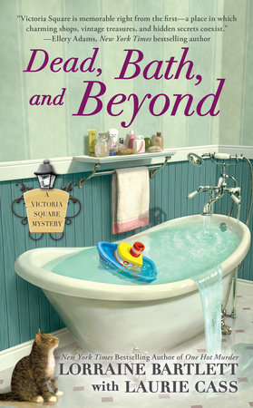 Dead, Bath, and Beyond by Lorraine Bartlett and Laurie Cass