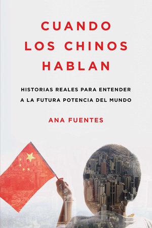 Cuando los chinos hablan by Ana Fuentes