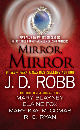 Mirror, Mirror by J. D. Robb, Mary Blayney, Elaine Fox, R.C. Ryan and Ruth Ryan Langan