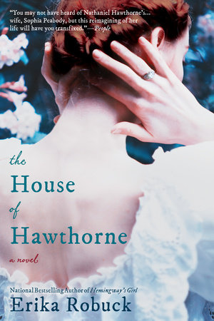 The House of Hawthorne by Erika Robuck