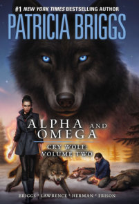 Alpha and Omega: Cry Wolf Volume Two