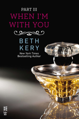 When I'm With You Part III by Beth Kery