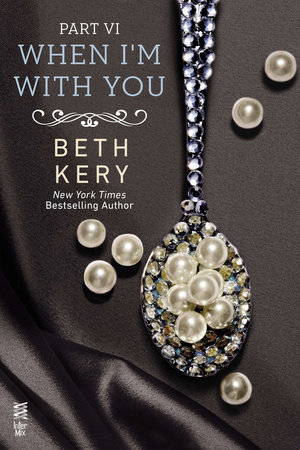 When I'm With You Part VI by Beth Kery