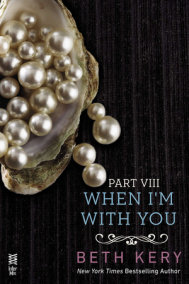 When I'm With You Part VIII