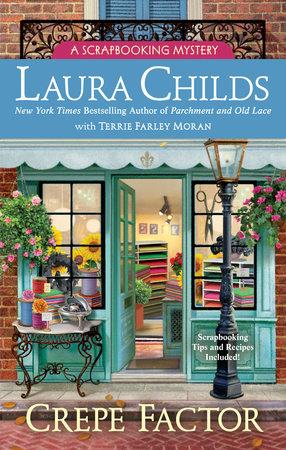 Crepe Factor by Laura Childs and Terrie Farley Moran