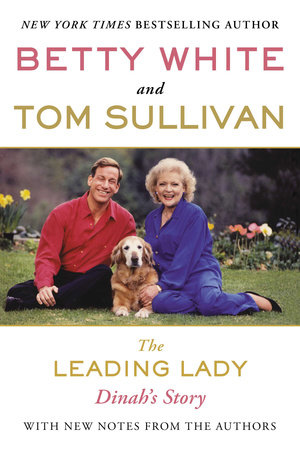 The Leading Lady by Betty White and Tom Sullivan