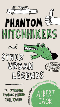 Phantom Hitchhikers and Other Urban Legends by Albert Jack