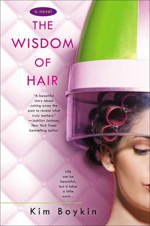 The Wisdom of Hair by Kim Boykin