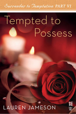 Surrender to Temptation Part VI by Lauren Jameson