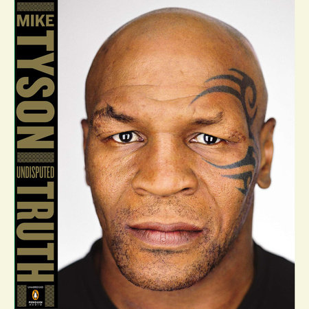 Undisputed Truth by Mike Tyson and Larry Sloman