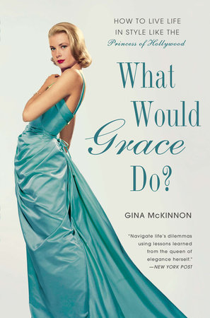 What Would Grace Do? by Gina McKinnon