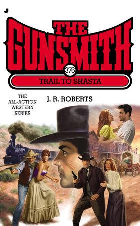 Gunsmith #376 by J. R. Roberts