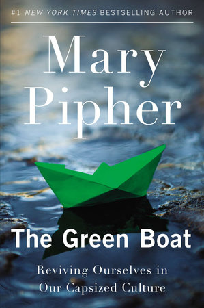 The Green Boat by Mary Pipher, PhD