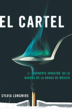 El Cartel by Sylvia Longmire